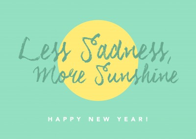Less Sadness, more Sunshine. Happy New Year!