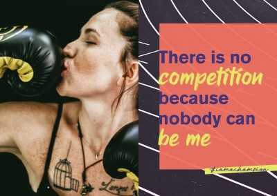 There is no competition because nobody can be me - #iamachampion