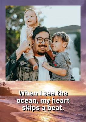 When I see the ocean, my heart skips a beat.