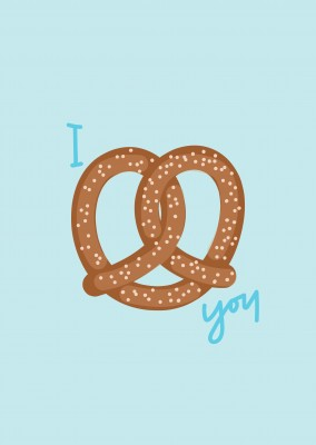 Pretzel as a heart. I love you.