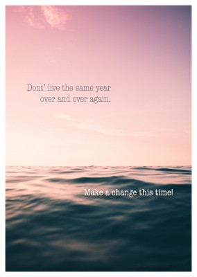 saying Don't live the same year over and over again