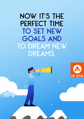 Now it's the perfect time to set new goals and to dream new dreams