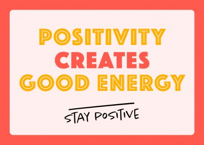 Positivity creates good energy