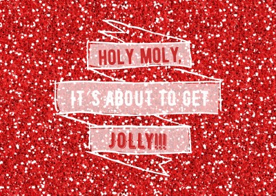 Christmas greeting card saying Holy Moly, It's about to get jolly on red glittery ground
