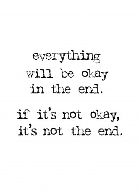 Everything will be okay in the end-saying in black typewritter letters on white background–mypostcard