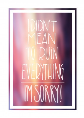 did not mean to ruin everything sorry postcard
