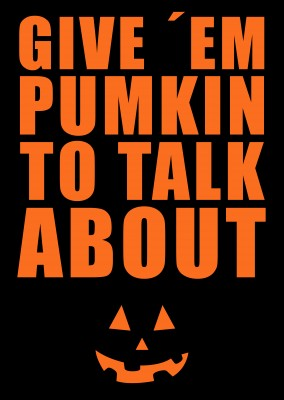 Spruch Karte Give' em pumpkin to talk about