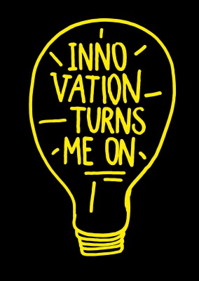 Quote Innovation turns me on