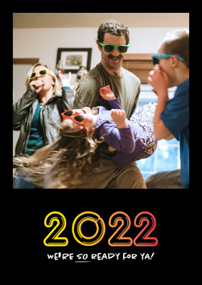 2022 We're SO ready for ya!