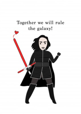 Together we will rule the galaxy!