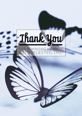 postcard saying Thank you for reminding me what butterflies feel like