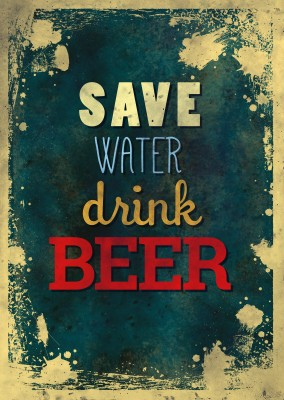 Vintage quote card: Save water, drink beer
