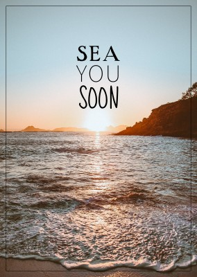 saying Sea you soon