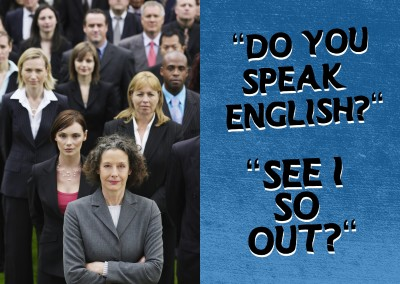 Do you speak English? See I so out? Denglisch Spruch