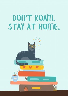 postcard saying Don't roam. Stay at home.