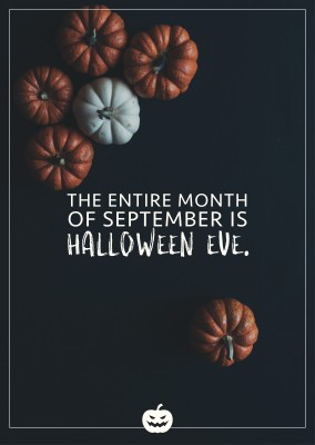Spruch KarteThe entire month of September is Halloween eve