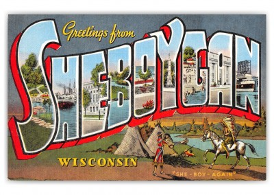 Sheboygan Wisconsin Greetings Large Letter Native American Indians