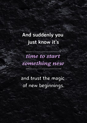 saying Time to start something new