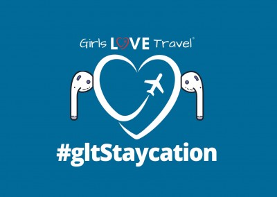 Girls LOVE Travel #gltStaycation