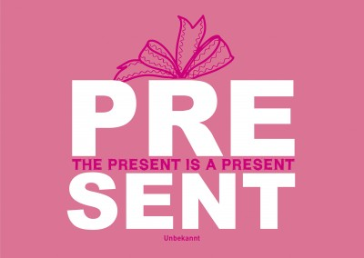 The present is a present-quote