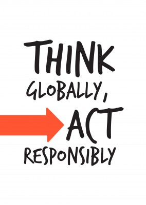 Think globally, act responsibly