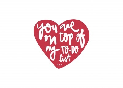 You're on top of my To-Do list...