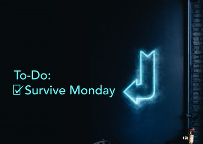 TO DO DO: SURVIVE MONDAY