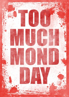 Vintage Spruch Postkarte: too much monday