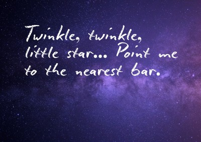 Twinkle, twinkle, little star, point me to the nearest bar