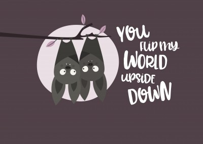 You turn my world upside down