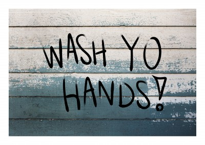 WASH YO HANDS!