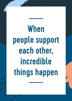 When people support each other, incredible things happen