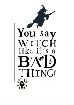 Spruch You say witch like it's a bad thing