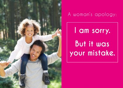 pink greeting card with funny quote: a womans`s apology: i am sorry. but it was your mistake