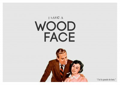 Expression drole franglais - I have a wood face