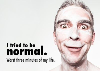 Lustiger Typ mit dem Spruch : I tried to be normal. Worst 3 minutes in life