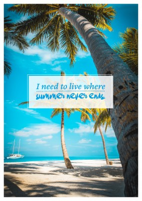 postcard saying I need to live where summer never ends