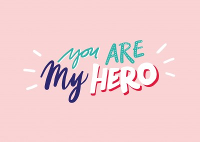 YOU ARE MY HERO handwritten on pink background