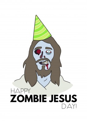 Happy Zombie Jesus day!
